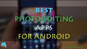 Photo Editor Apps for android new 2017 2018