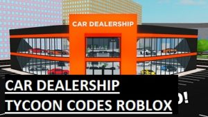 Car Dealership Tycoon Codes Roblox