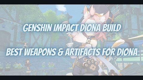 Genshin Impact Diona Build Guide Best Weapons Artifacts