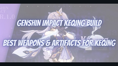 Genshin Impact Keqing Build Guide Best Weapons Artifacts