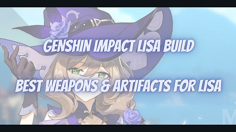 Genshin Impact Lisa Build Guide Best Weapons Artifacts