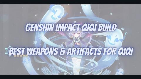 Genshin Impact Qiqi Build Guide Best Weapons Artifacts