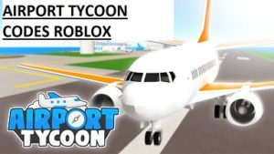 Airport Tycoon Codes Roblox