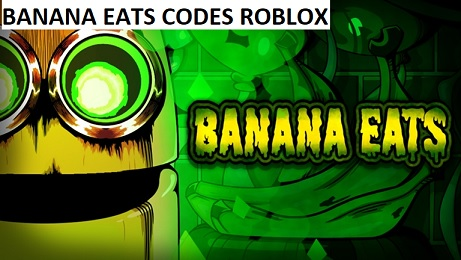Banana Eats Codes Roblox