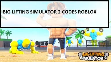 Big Lifting Simulator 2 Codes Roblox