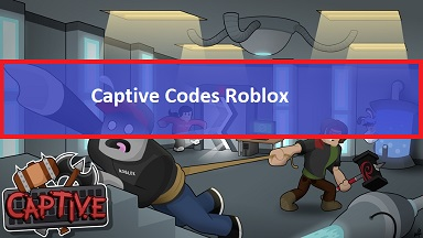 Captive Codes Roblox