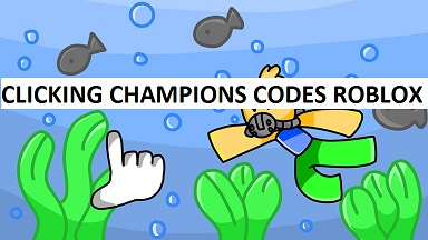 Clicking Champions Codes Roblox