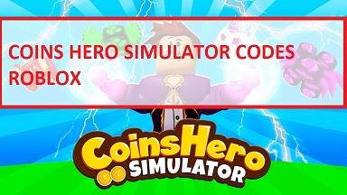Coins Hero Simulator Codes Roblox