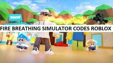 Fire Breathing Simulator Codes Roblox
