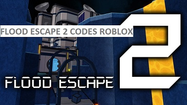 Flood Escape 2 Codes Roblox
