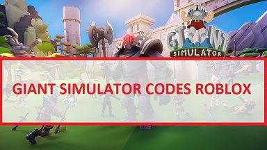 Giant Simulator Codes Roblox