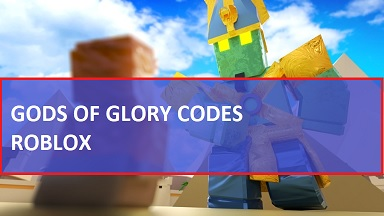 Gods of Glory Codes Roblox
