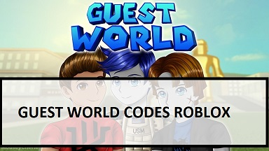 Guest World Codes Roblox