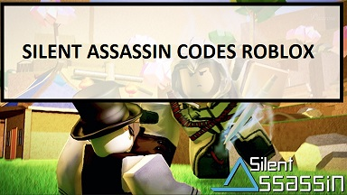 Silent Assassin Codes Roblox