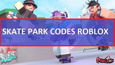 Skate Park Codes Roblox