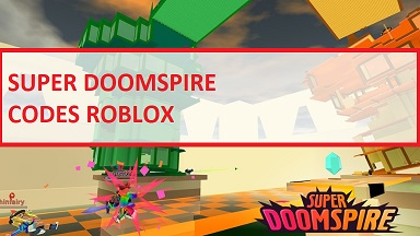 Super Doomspire Codes Roblox