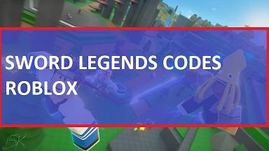 Sword Legends Codes Roblox