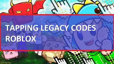 Tapping Legacy Codes Roblox