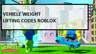 Vehicle Weight Lifting Codes Roblox