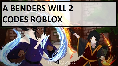 A Benders Will 2 Codes Roblox