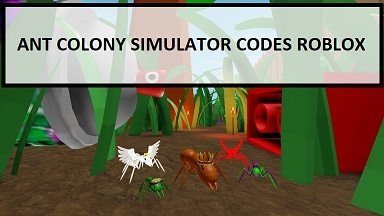 Ant Colony Simulator Codes Roblox