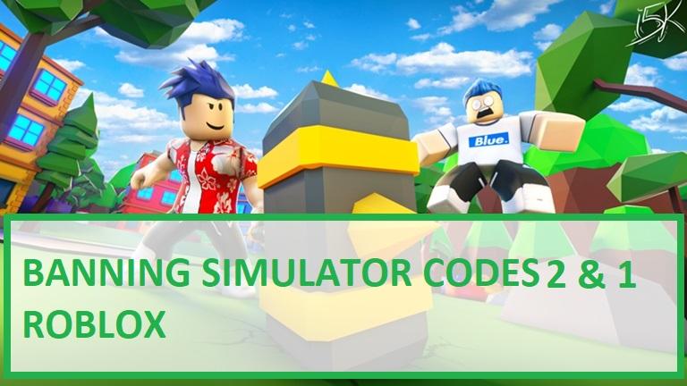 Banning Simulator Codes Roblox