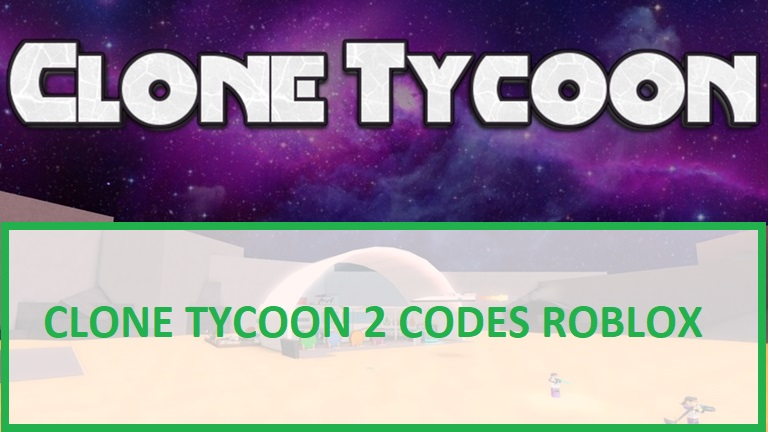 Clone Tycoon 2 Codes Roblox