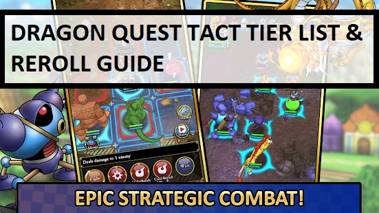 Dragon Quest Tact Tier List Reroll Guide