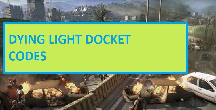 Dying Light Docket Codes