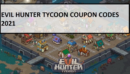 Evil Hunter Tycoon Coupon Codes