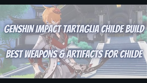 Genshin Impact Tartaglia Childe Build Guide Best Weapons Artifacts
