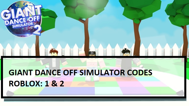 Giant Dance Off Simulator Codes 1 and 2