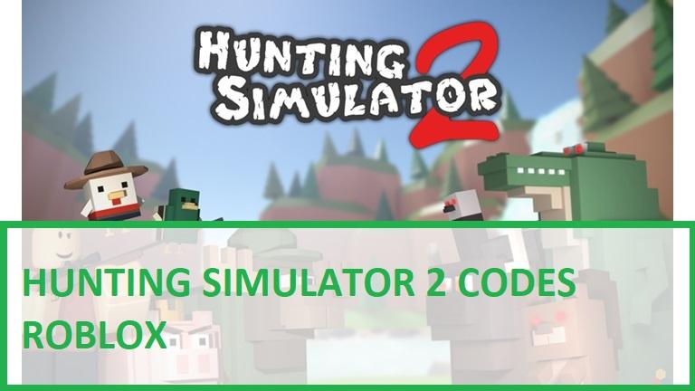 Hunting Simulator 2 Codes Roblox