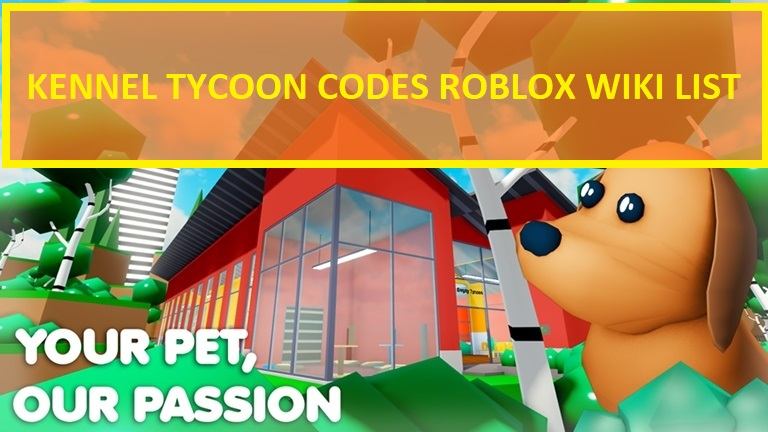 Kennel Tycoon Codes Roblox Wiki