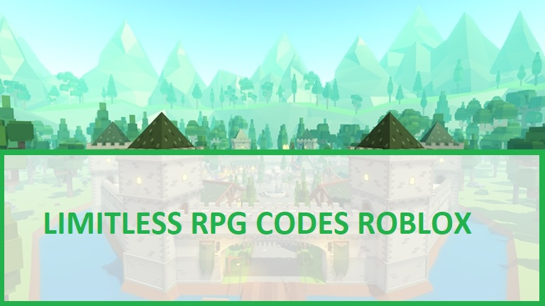 Limitless RPG Codes Roblox