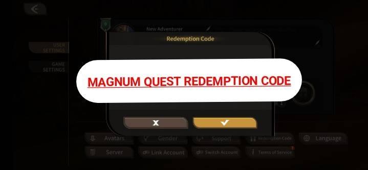 Magnum Quest Redemption Code