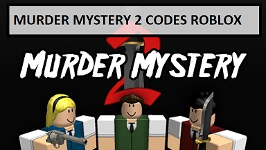 Murder Mystery 2 Codes MM2 Code Roblox