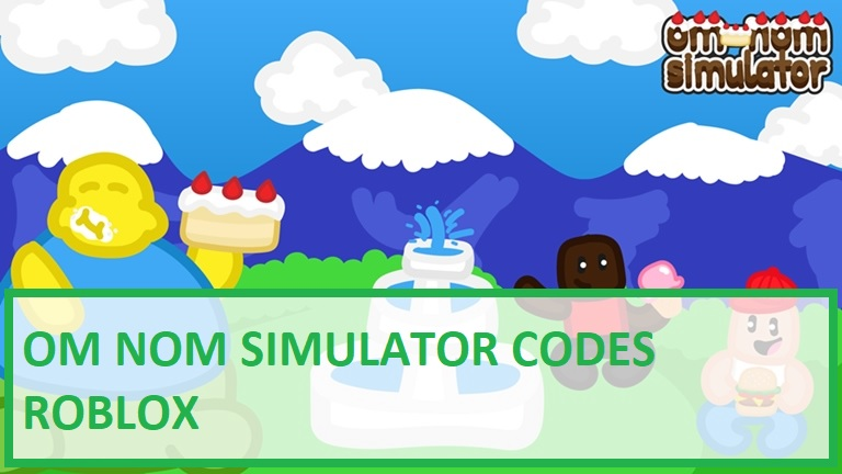 Om Nom Simulator Codes Roblox