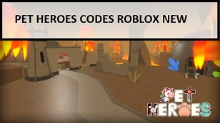 Pet Heroes Codes Roblox