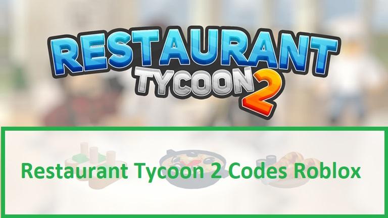 Restaurant Tycoon 2 Codes Roblox