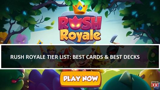Rush Royale Tier List Best Decks Cards