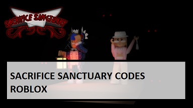 Sacrifice Sanctuary Codes Roblox