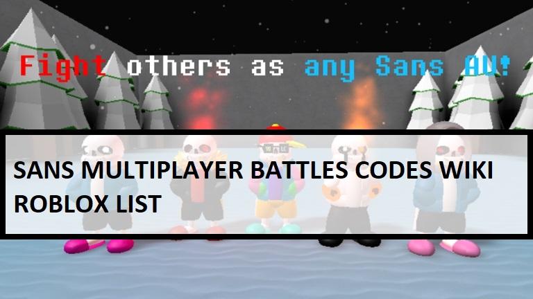Sans Multiplayer Battles Codes Wiki Roblox