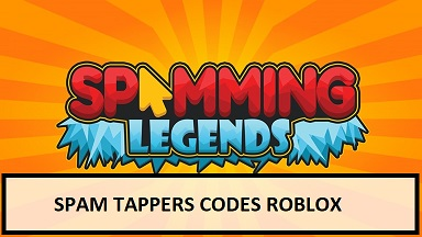 Spam Tappers Codes Roblox