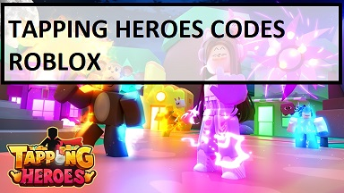 Tapping Heroes Codes Roblox