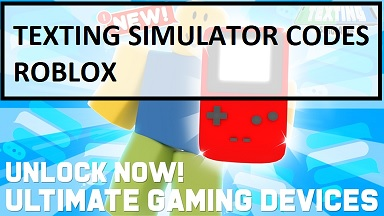 Texting Simulator Codes Roblox