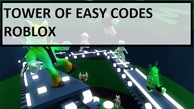 Tower of Easy Codes Roblox