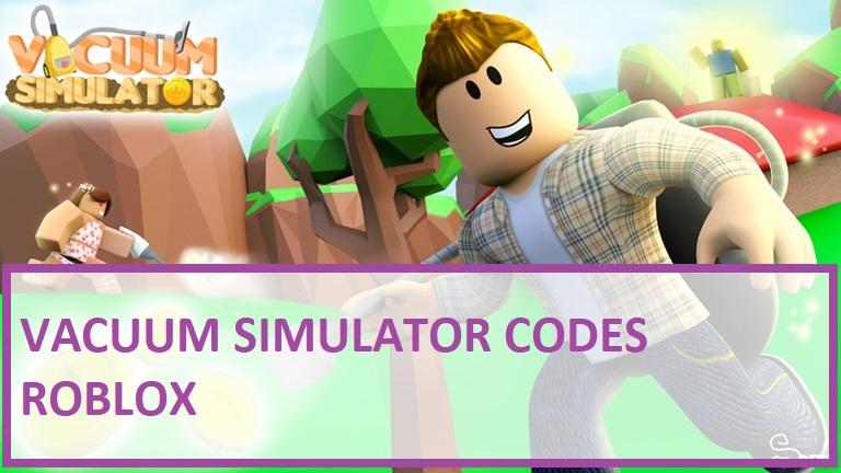 Vacuum Simulator Codes Roblox