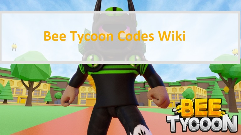 Bee Tycoon Codes Wiki