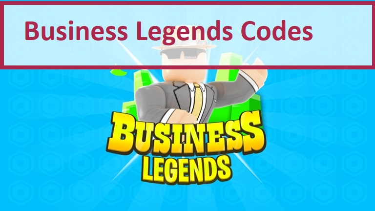 Business Legends Codes